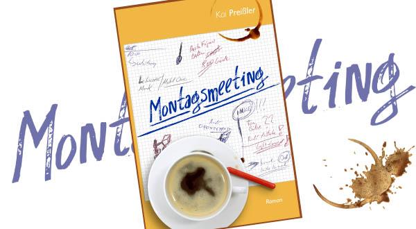Kai Preißler Montagsmeeting der Roman September 2014